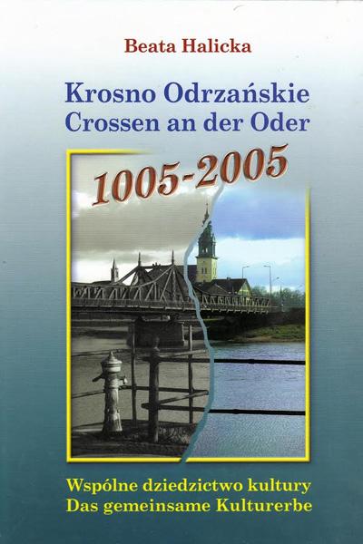 Krosno Odrzanskie / Crossen an der Oder 1005 - 2005