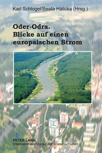 Beata Halicka Oder-Odra. Blicke auf einen europaischen Strom