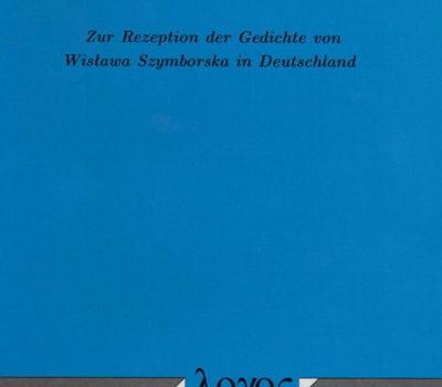 Beata Halicka Zur Rezeption der Gedichte von Wisława Szymborska