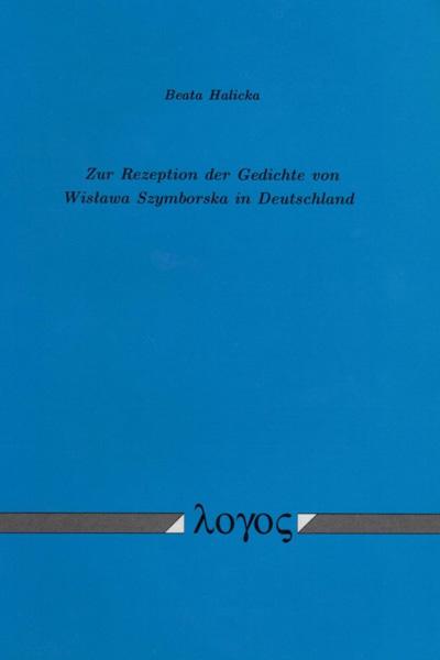 Zur Rezeption der Gedichte von Wisława Szymborska in Deutschland